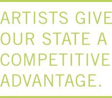 Artists give our state a competitive advantage.